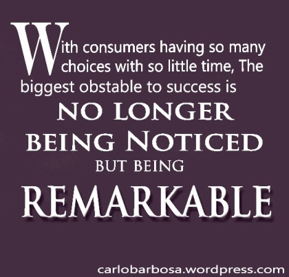 The biggest obstacle to success is how to be remarkable.